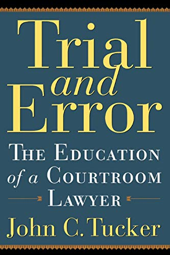 9780786714575: Trial and Error: The Education of a Courtroom Lawyer