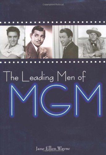 9780786714759: The Leading Men of MGM