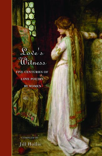9780786715060: Love's Witness: Five Centuries of Love Poetry by Women
