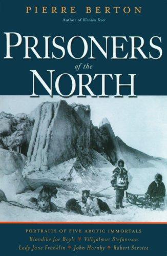 9780786715077: Prisoners of the North: Portraits of Five Arctic Immortals