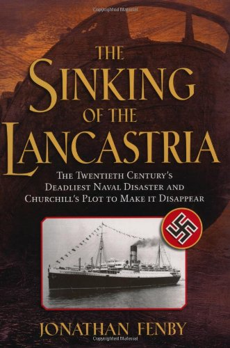 9780786715329: The Sinking of the Lancastria: The Twentieth Century's Deadliest Naval Disaster and Churchill's Plot to Make It Disappear