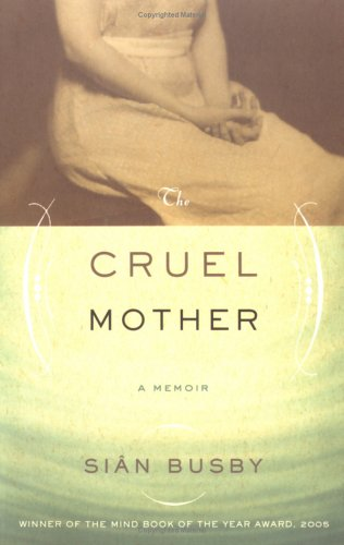 9780786715497: The Cruel Mother: A Memoir