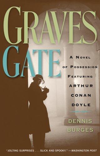 9780786715541: Graves Gate: A Novel of Possession Featuring Arthur Conan Doyle