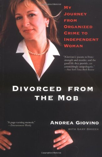 Divorced from the Mob: My Journey from: Andrea Giovino; Contributor-Gary