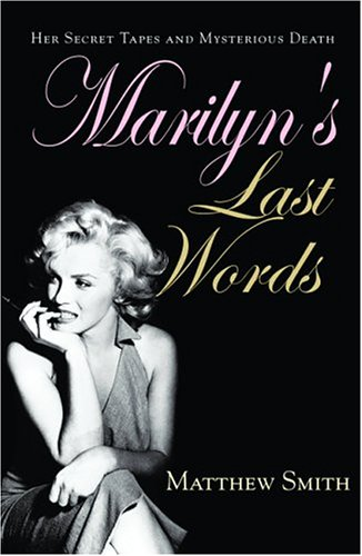 9780786715596: Marilyn's Last Words: Her Secret Tapes and Mysterious Death