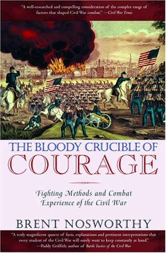 9780786715633: The Bloody Crucible of Courage: Fighting Methods and Combat Experience of the Civil War