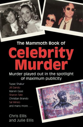 9780786715688: The Mammoth Book of Celebrity Murder: Murder Played Out in the Spotlight of Maximum Publicity