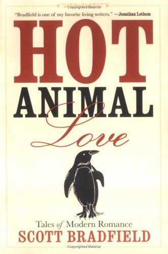 Hot Animal Love: Tales of Modern Romance: Scott Bradfield