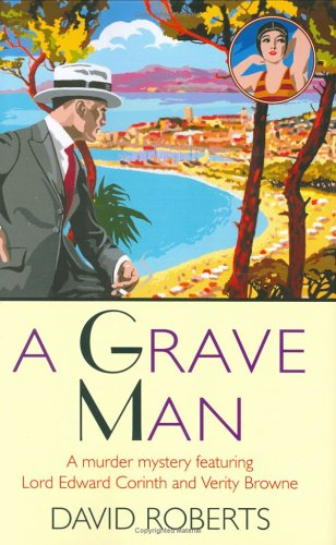 9780786715961: A Grave Man: A Murder Mystery Featuring Lord Edward Corinth and Verity Browne