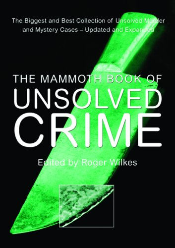 9780786716050: The Mammoth Book of Unsolved Crimes: The Biggest and Best Collection of Unsolved Murder and Mystery Cases