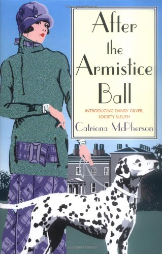 After the Armistice Ball: A Dandy Gilver Murder Mystery