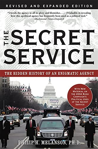 9780786716173: The Secret Service: The Hidden History of an Engimatic Agency