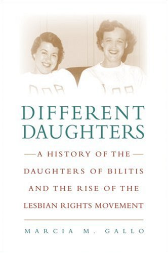 9780786716340: Different Daughters: A History of the Daughters of Bilitis and the Rise of the Lesbian Rights Movement