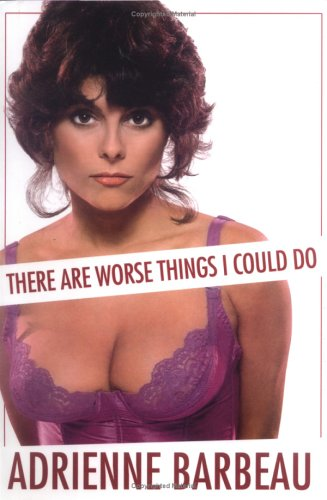 There Are Worse Things I Could Do (Signed): Barbeau, Adrienne