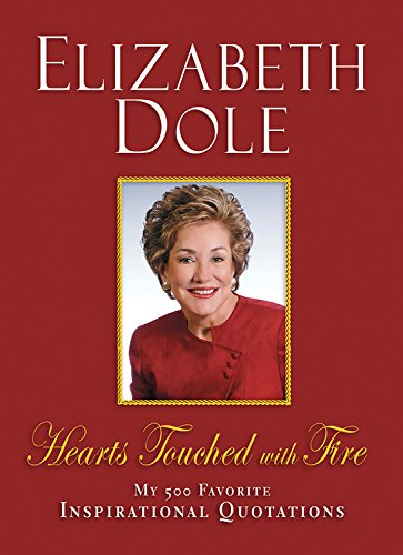 Hearts Touched with Fire: My 500 Favorite Inspirational Quotations: Elizabeth Dole