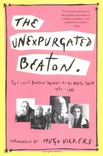 9780786716593: The Unexpurgated Beaton: The Cecil Beaton Diaries As He Wrote Them, 1970-1980