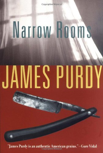 Narrow Rooms (078671669X) by James Purdy