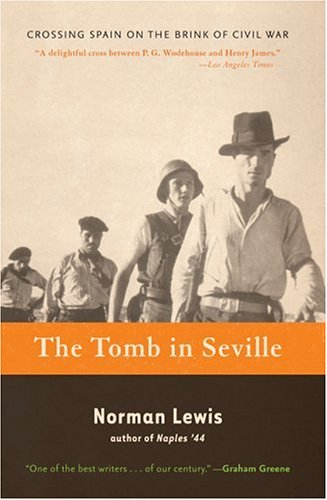 The Tomb in Seville: Crossing Spain on the Brink of Civil War (0786716878) by Norman Lewis