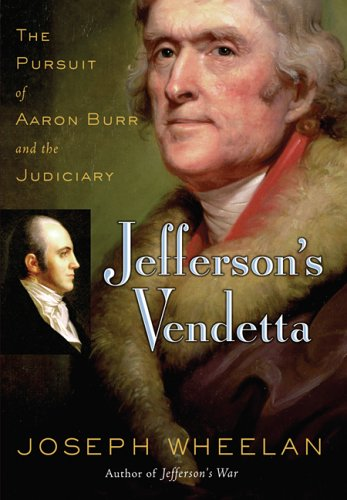 9780786716890: Jefferson's Vendetta: The Pursuit of Aaron Burr and the Judiciary