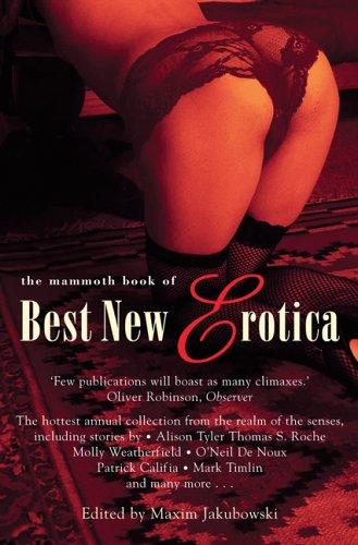 The Mammoth Book of Best New Erotica: Jakubowski, Maxim