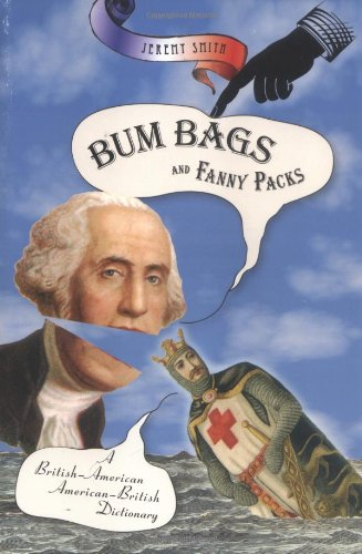 9780786717026: Bum Bags and Fanny Packs : A British-American American-British Dictionary