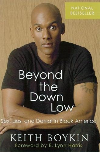 Beyond the Down Low: Sex, Lies, and: Boykin, Keith