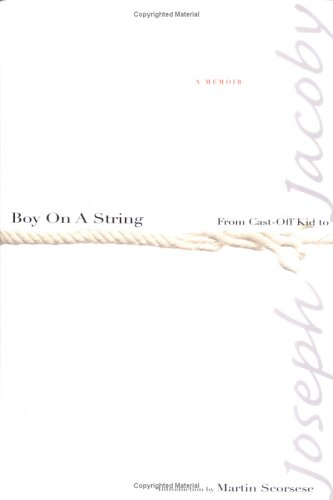 Boy on a String: From Cast-off Kid: Scorsese, Martin, Jacoby,