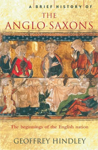 9780786717385: A Brief History of the Anglo-Saxons: The Beginnings of the English Nation