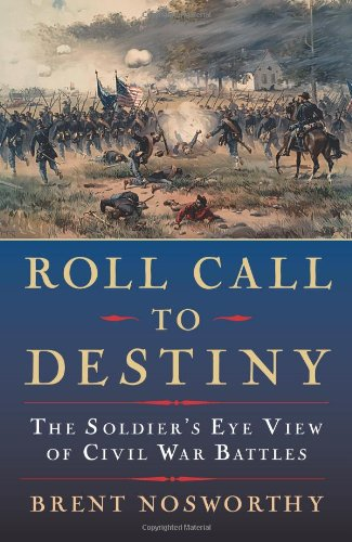 9780786717477: Roll Call to Destiny: The Soldier's Eye View of Civil War Battles
