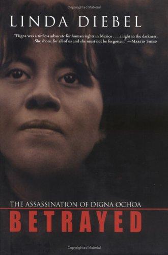 9780786717538: Betrayed: The Assassination of Digna Ochoa