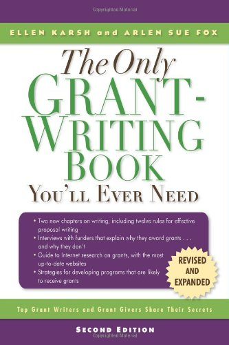 The Only Grant-Writing Book You'll Ever Need: Ellen Karsh, Arlen