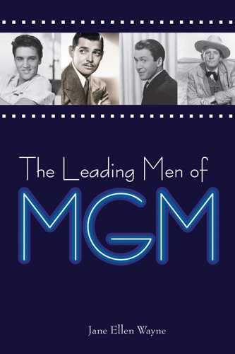 9780786717682: The Leading Men of MGM