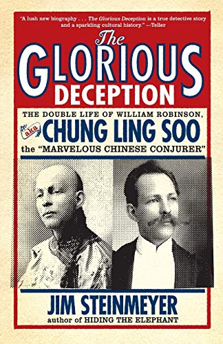 9780786717705: Glorious Deception: The Double Life of William Robinson, Aka Chung Ling Soo, the �marvelous Chinese Conjurer�