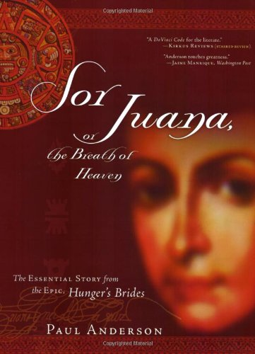 9780786717781: Sor Juana or the Breath of Heaven: The Essential Story from the Epic, Hunger's Brides