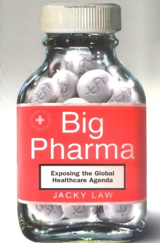9780786717835: Big Pharma: Exposing the Global Healthcare Agenda