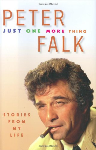 Just One More Thing: Stories from My Life: Peter Falk