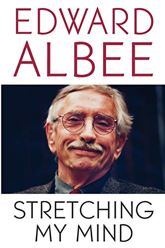 9780786717996: Stretching My Mind: The Collected Essays of Edward Albee