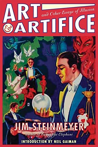 9780786718061: Art & Artifice: And Other Essays on Illusion : Concerning the Invenors, Traditions, Evolution & Rediscovery of Stage Magic
