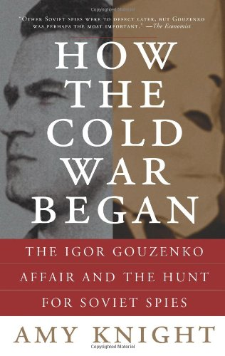 9780786718160: How the Cold War Began: The Igor Gouzenko Affair and the Hunt for Soviet Spies