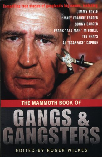 9780786718368: The Mammoth Book of Gangs and Gangsters