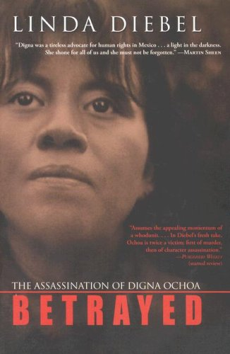 9780786718764: Betrayed: The Assassination of Digna Ochoa