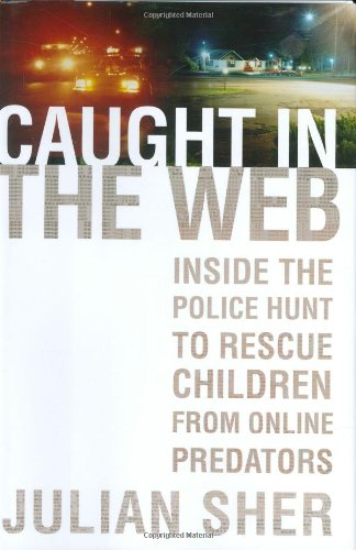 9780786718887: Caught in the Web: Inside the Police Hunt to Rescue Children from Online Predators