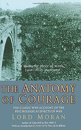 9780786718993: The Anatomy of Courage: The Classic WWI Study of the Psychological Effects of War
