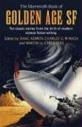 9780786719051: The Mammoth Book of Golden Age Science Fiction: Ten Classic Stories from the Birth of Modern Science Fiction Writing