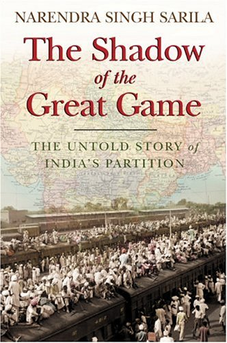 9780786719129: The Shadow of the Great Game: The Untold Story of India's Partition