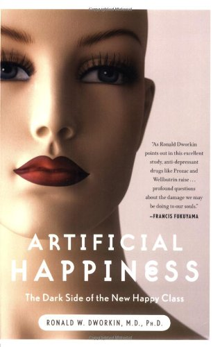 9780786719334: Artificial Happiness: The Dark Side of the New Happy Class
