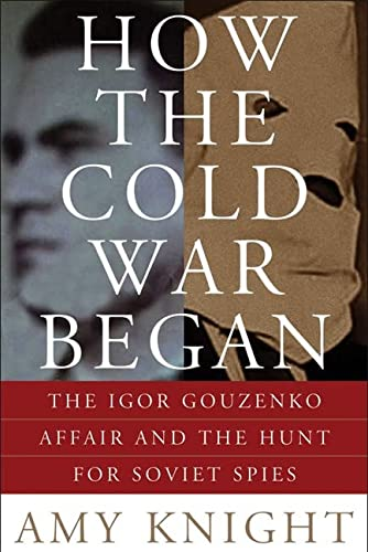 9780786719389: How the Cold War Began: The Igor Gouzenko Affair and the Hunt for Soviet Spies