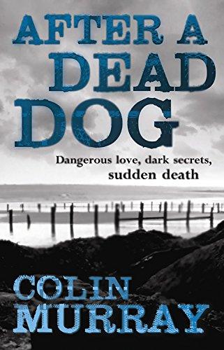 After a Dead Dog: Dangerous Love, Dark: Murray, Colin