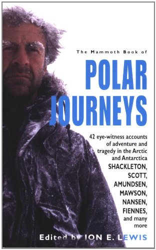 9780786719624: The Mammoth Book of Polar Journeys: 42 Eye-Witness Accounts of Adventure and Tragedy in the Artic and Antartica