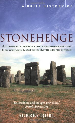 A Brief History of Stonehenge: One of: Aubrey Burl